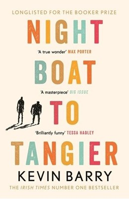 Night Boat to Tangier Kevin Barry 9781782116202