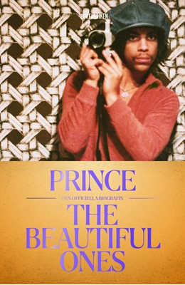 Prince : The Beautiful Ones - Den officiella biografin Dan Piepenbring, Prince 9789178353415