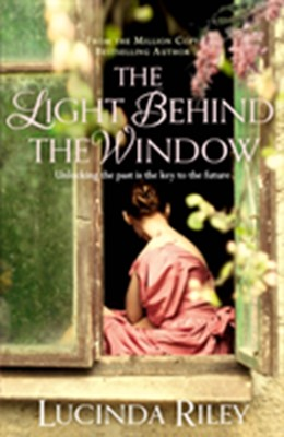The Light Behind the Window Lucinda Riley 9781447218425
