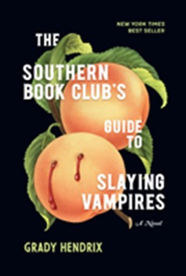 The Southern Book Club's Guide to Slaying Vampires Grady Hendrix 9781683691457