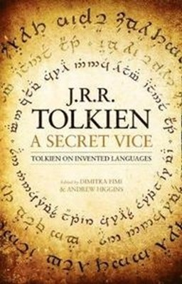 A Secret Vice : Tolkien on Invented Languages J. R. R. Tolkien 9780008131418