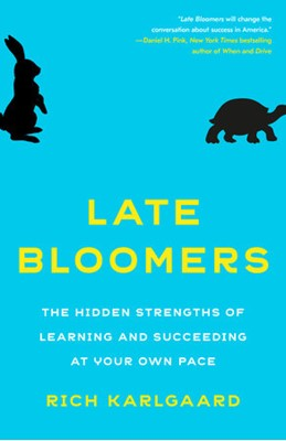 Late Bloomers Rich Karlgaard 9781524759773