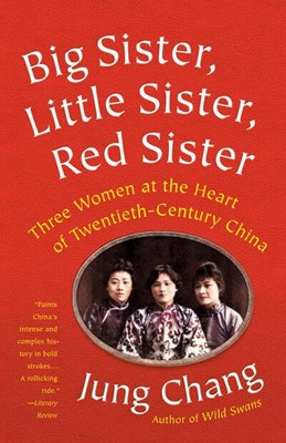 Big Sister, Little Sister, Red Sister Jung Chang 9781101972922