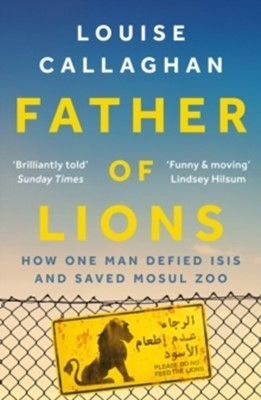 Father of Lions Louise Callaghan 9781789540772